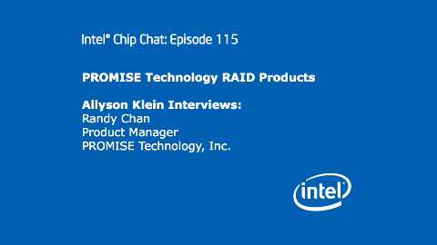 PROMISE Technology RAID Products – Intel Chip Chat – Episode 115