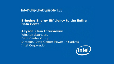 Efficiency in the Entire Data Center – Intel Chip Chat – Episode 122