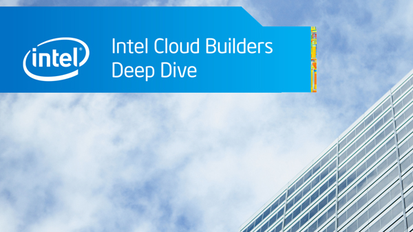 Intel Cloud Builders Deep Dive – Conversations in the Cloud #9
