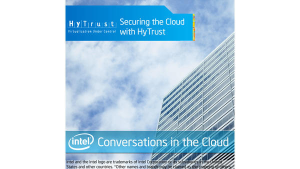 Securing the Cloud with Hytrust – Intel Conversations in the Cloud #11