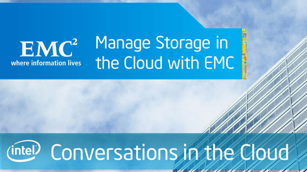Manage Storage in the Cloud with EMC &#8211; Conversations in the Cloud &#8211; Episode 13