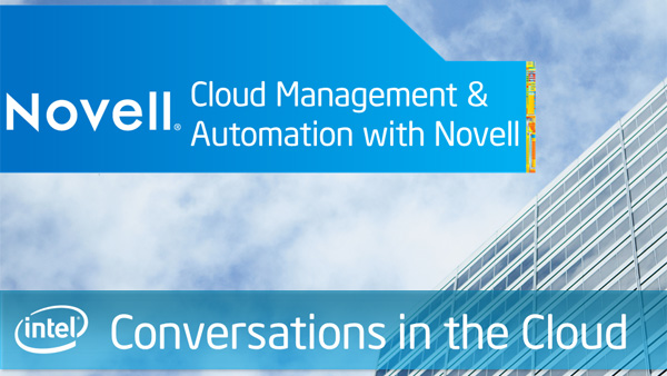 Cloud Management & Automation with Novell – Intel Conversations in the Cloud – Episode 16