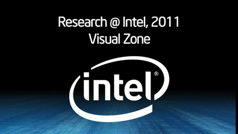 Research@Intel 2011: Visual Zone