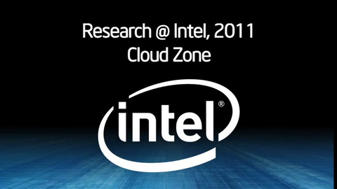 Research@Intel 2011: Cloud Zone