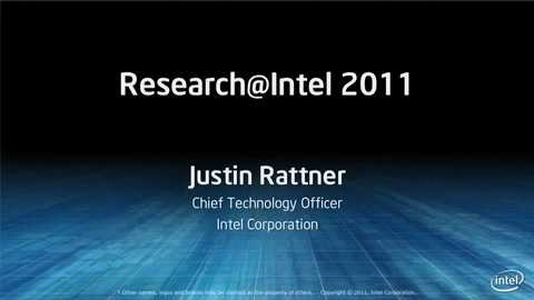 Research@Intel 2011: Keynote with Intel CTO Justin Rattner