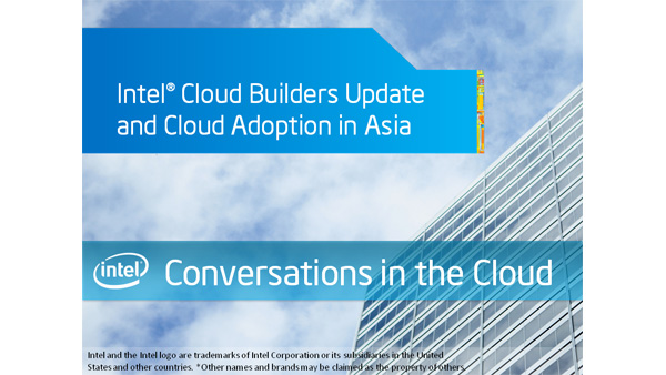 Intel Cloud Builders Update and Cloud Adoption in Asia &#8211; Conversations in the Cloud &#8211; Episode 22