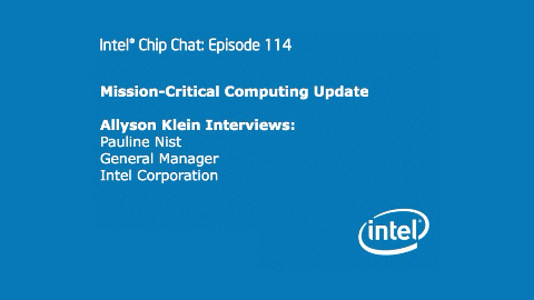 Mission-Critical Computing Update – Intel Chip Chat – Episode 114