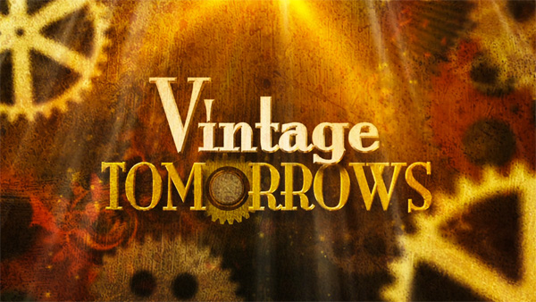 Vintage Tomorrows – What Can Playing With the Past Teach Us About the Future?