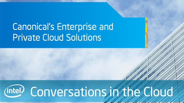 Canonical's Enterprise and Private Cloud Solutions – Conversations in the Cloud – Episode 29
